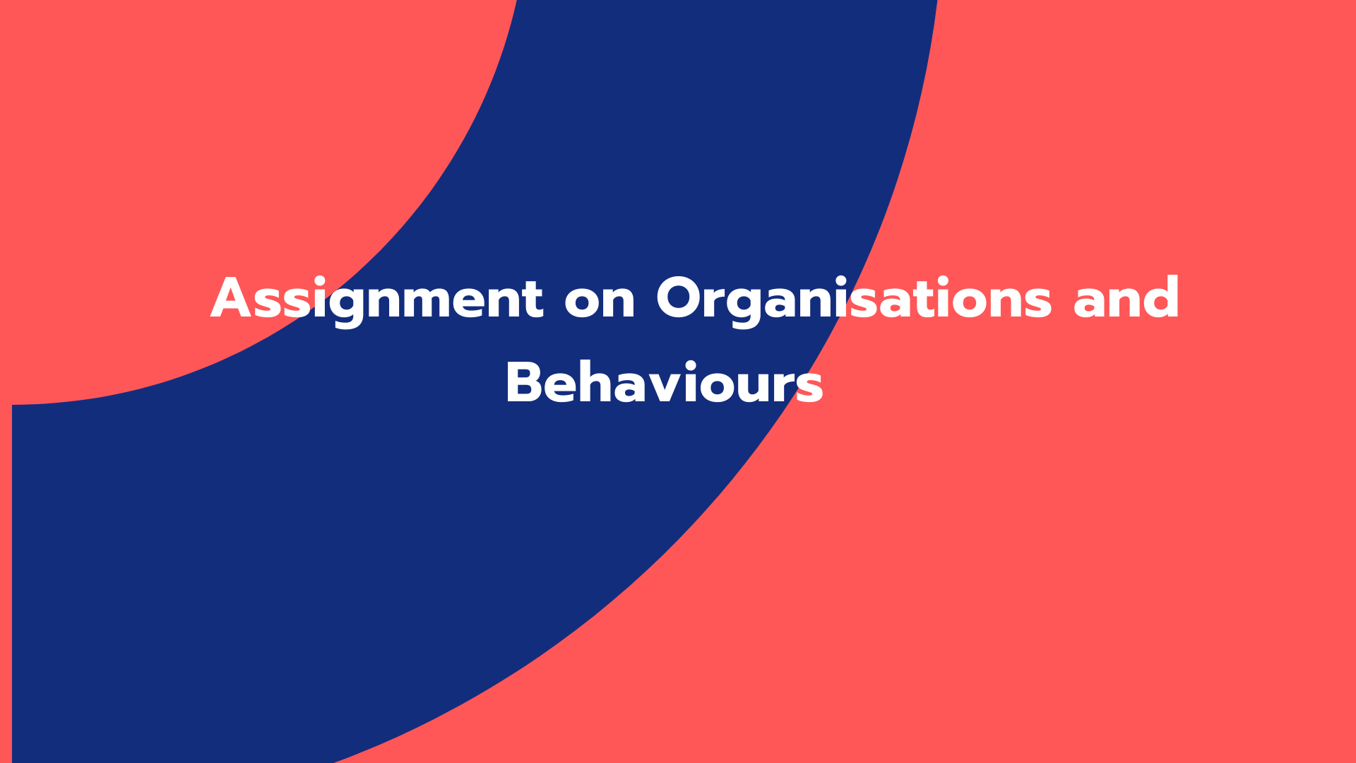 Assignment on Organisations and Behaviours