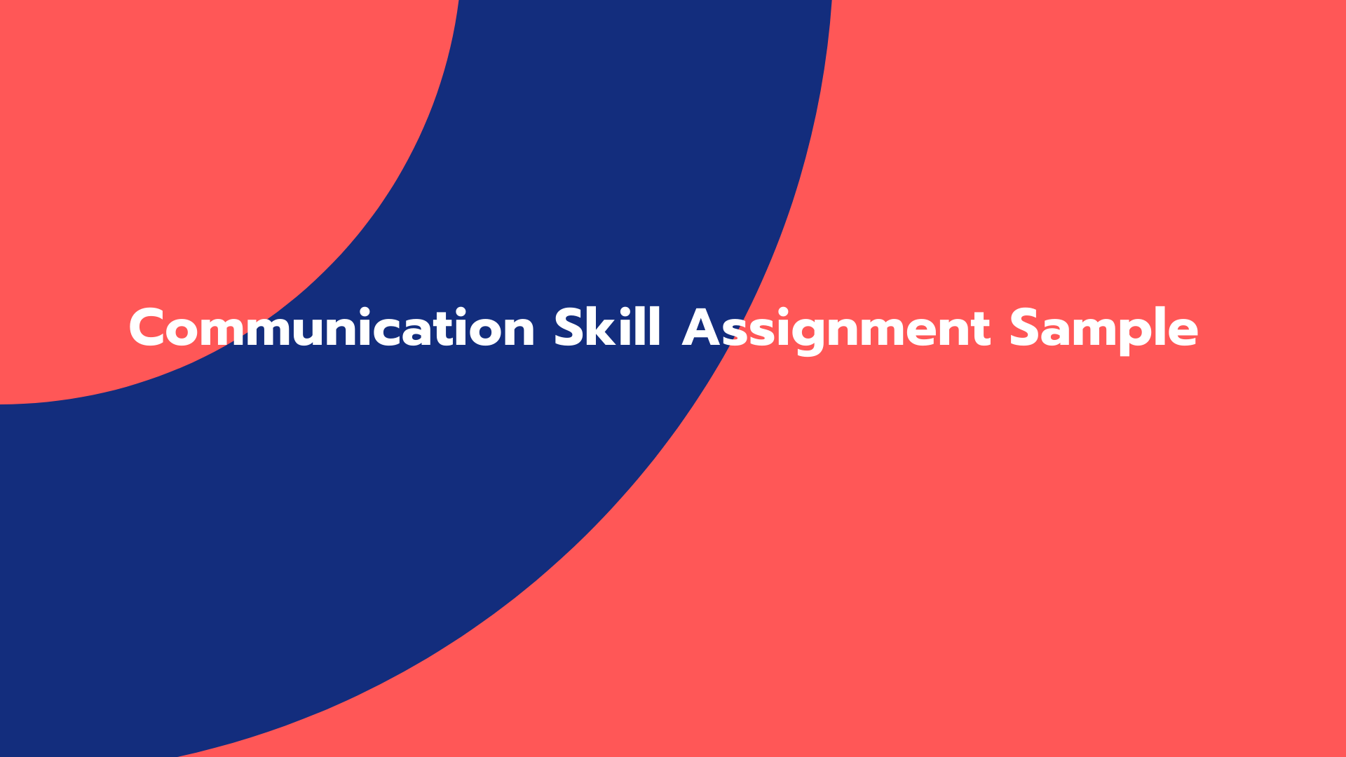 Communication Skill Assignment Sample
