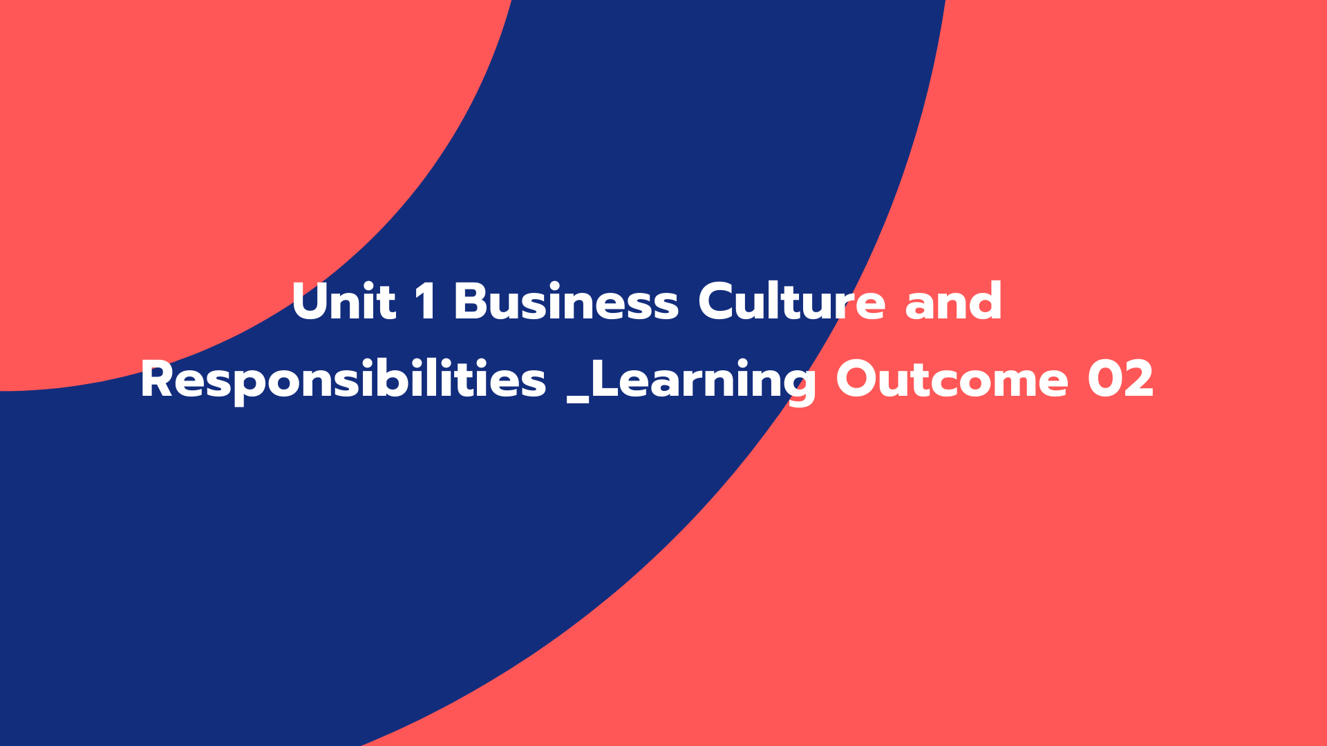 Unit 1 Business Culture and Responsibilities _Learning Outcome 02