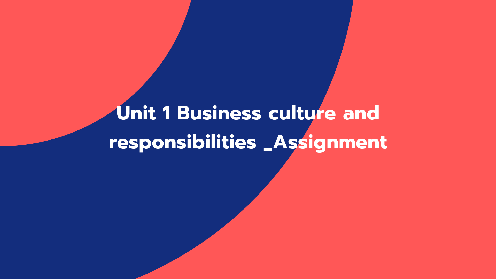 Unit 1 Business culture and responsibilities _Assignment