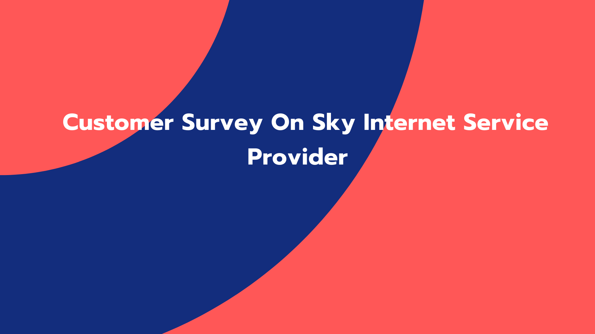 Customer Survey On Sky Internet Service Provider