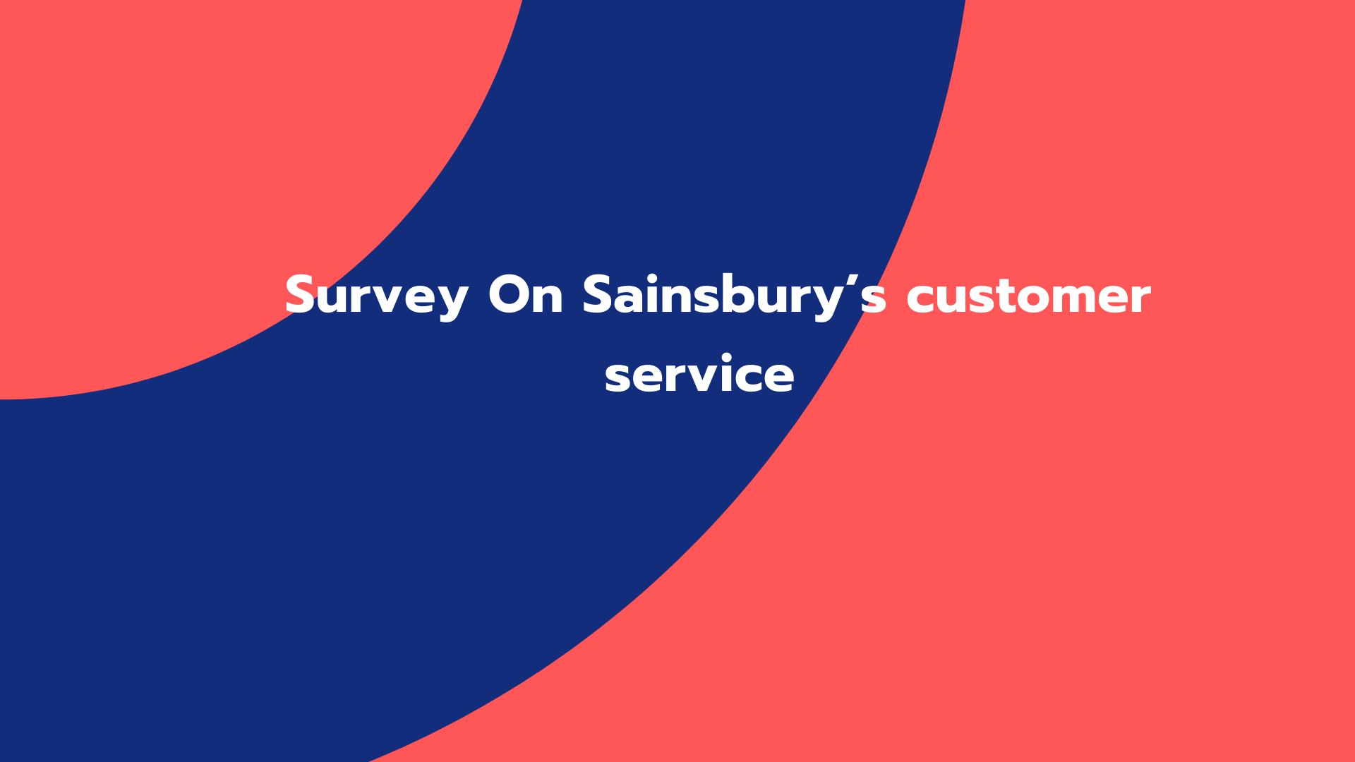 Survey On Sainsbury's customer service