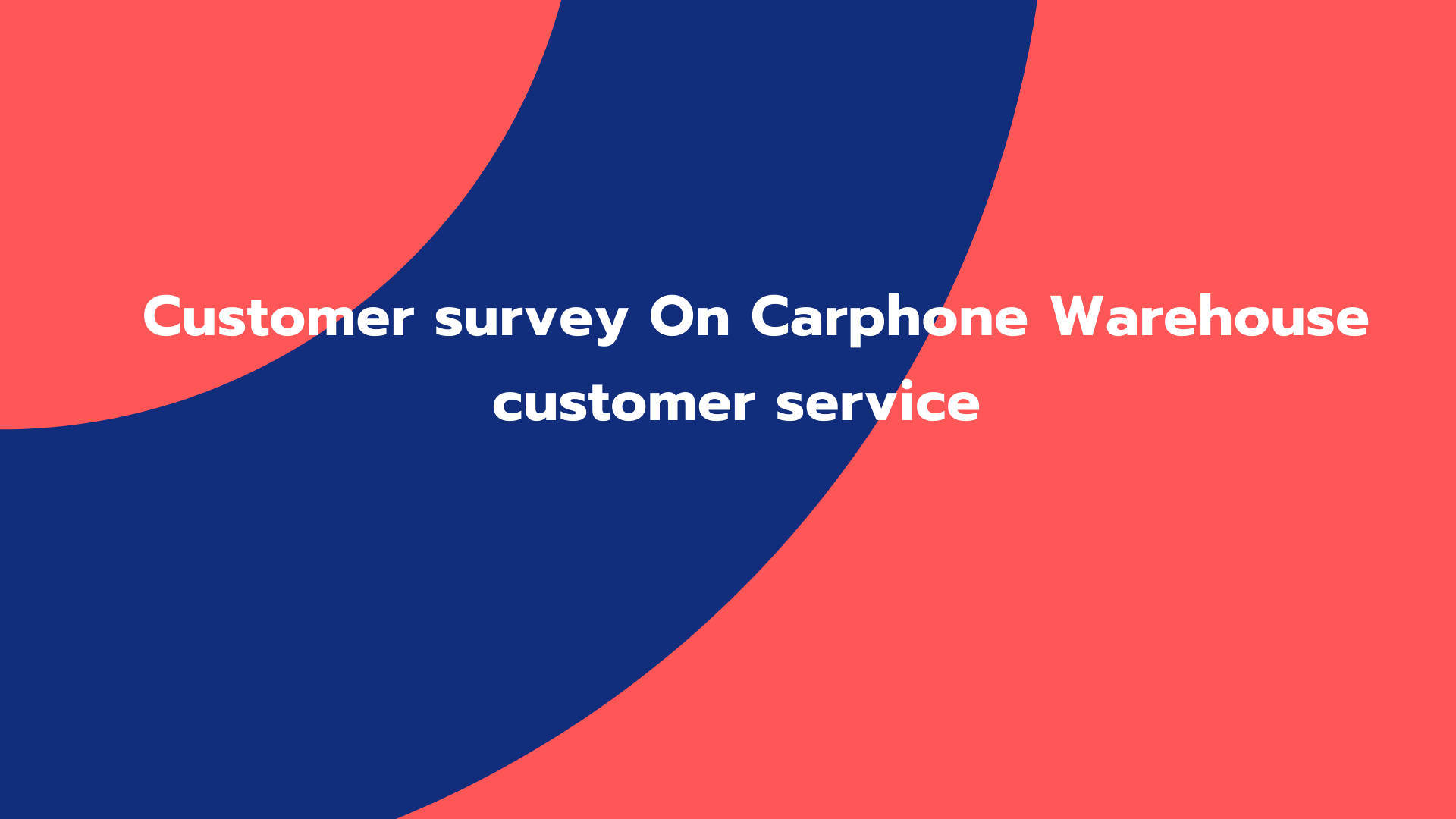 Customer survey On Carphone Warehouse Customer Service