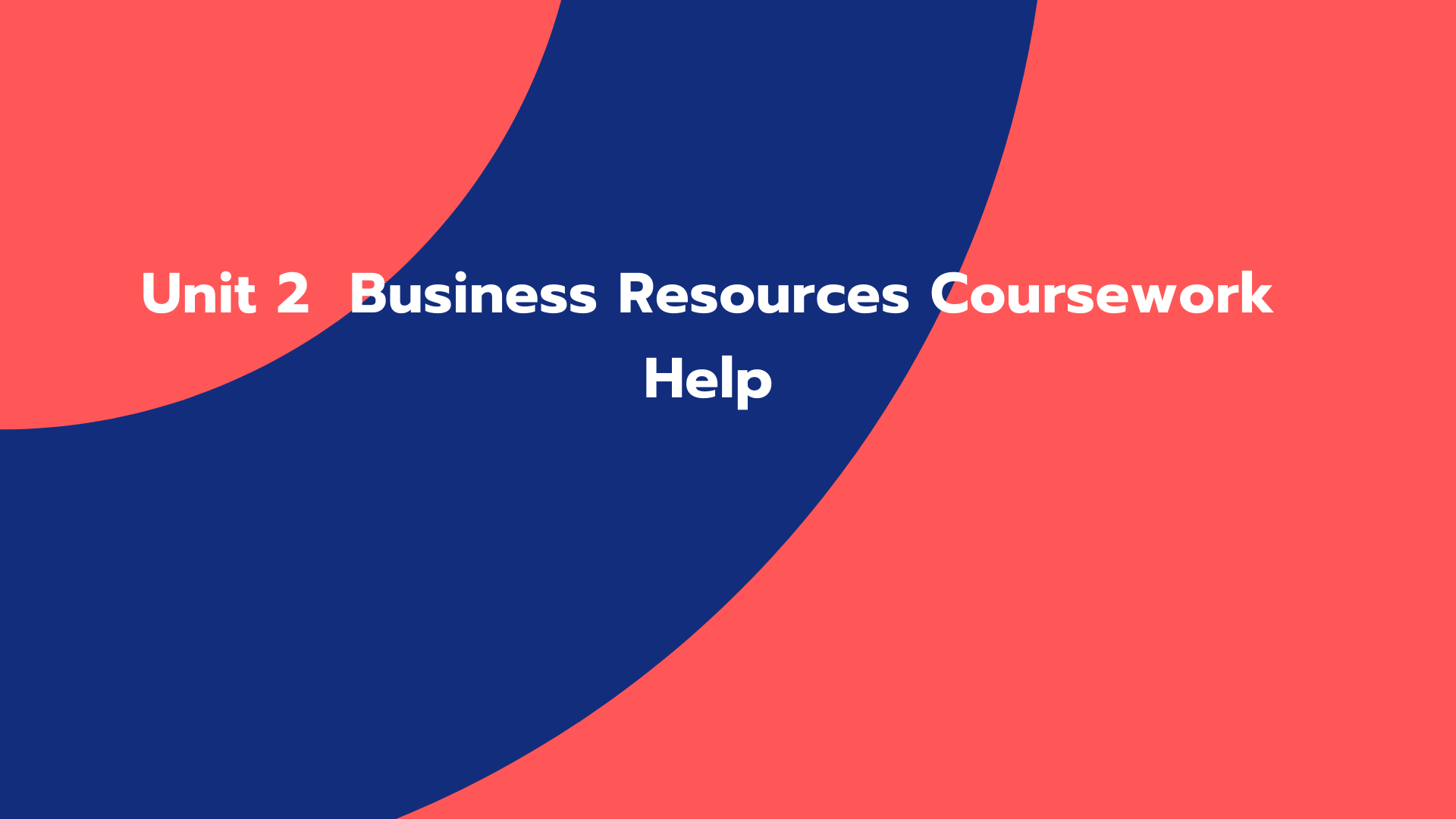 Unit 2 Business Resources Coursework Help