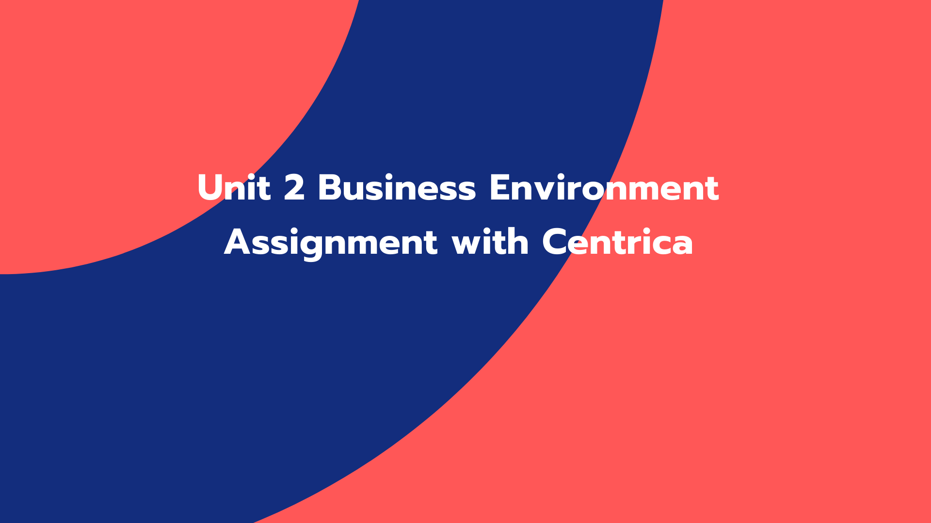 Unit 2 Business Environment Assignment with Centrica