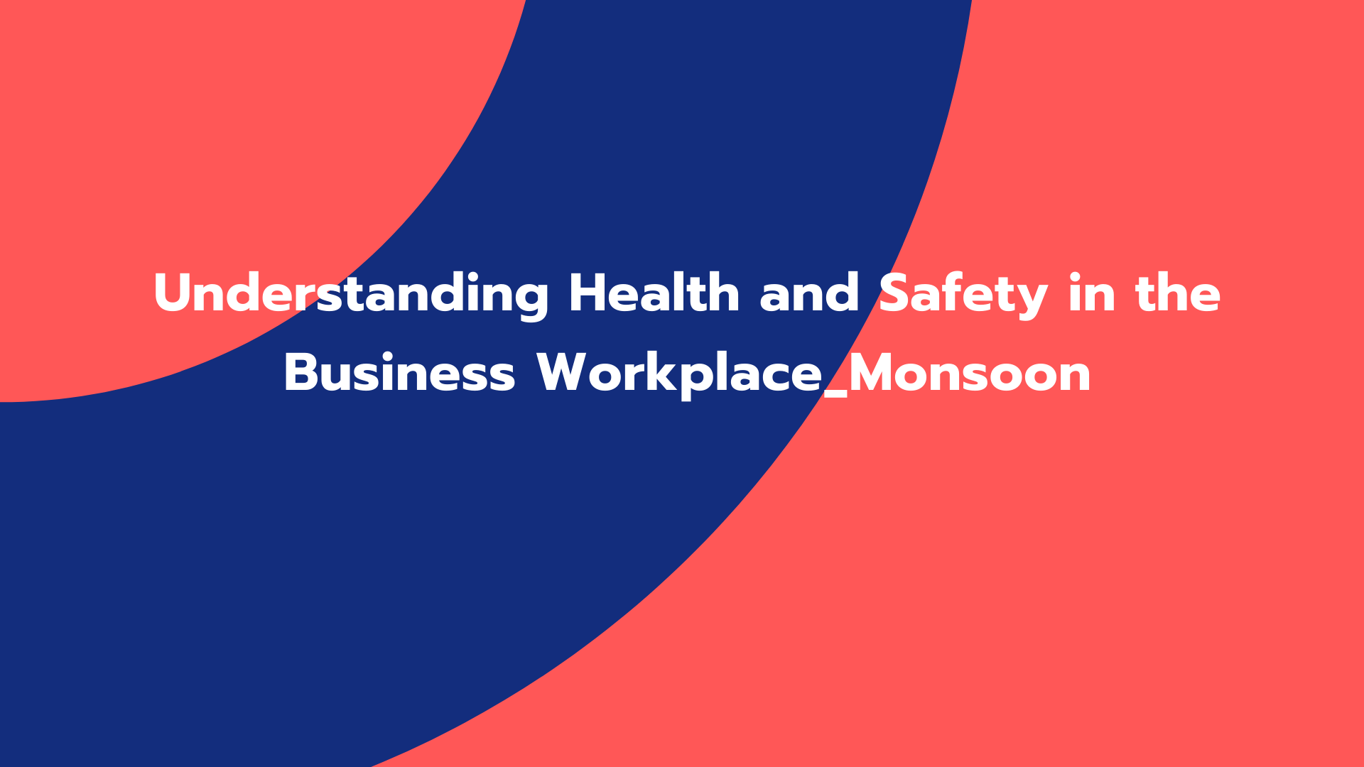 Understanding Health and Safety in the Business Workplace_Monsoon
