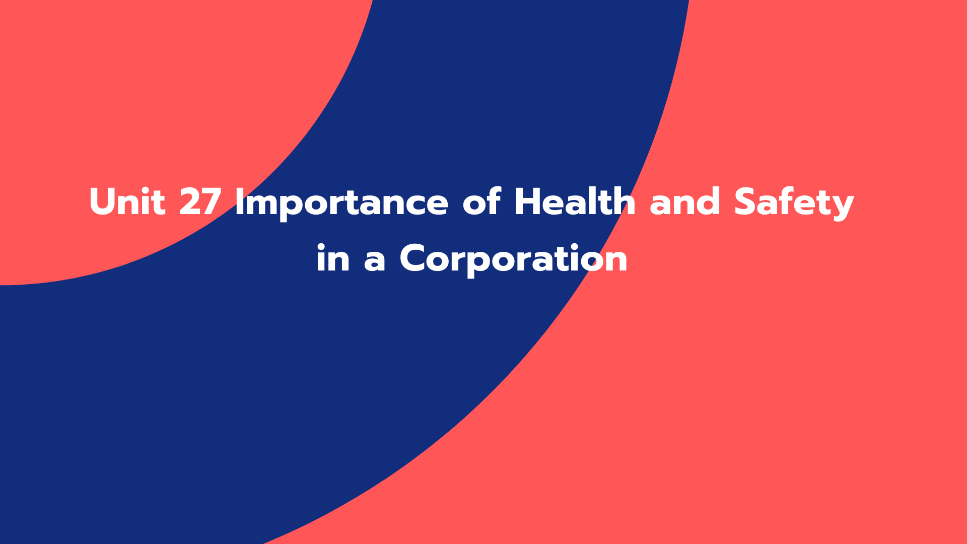 Unit 27 Importance of Health and Safety in a Corporation