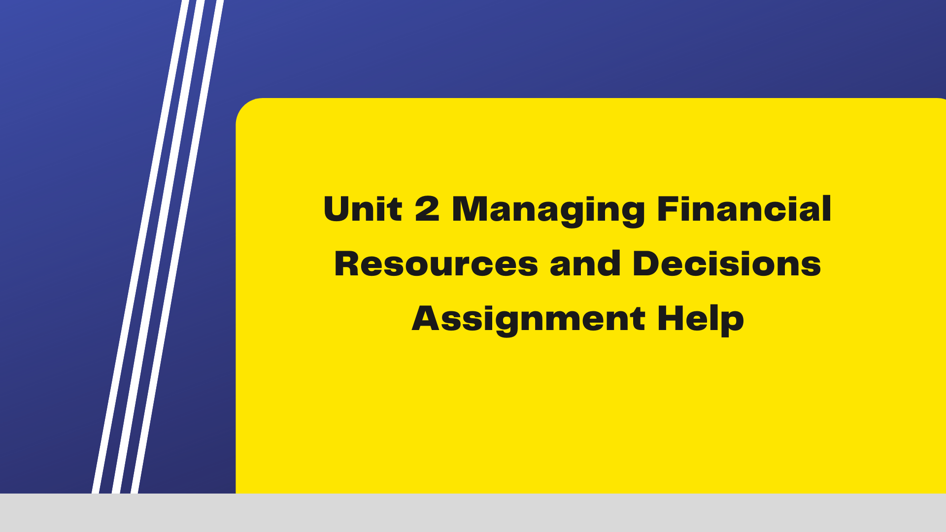 Unit 2 Managing Financial Resources and Decisions Assignment Help