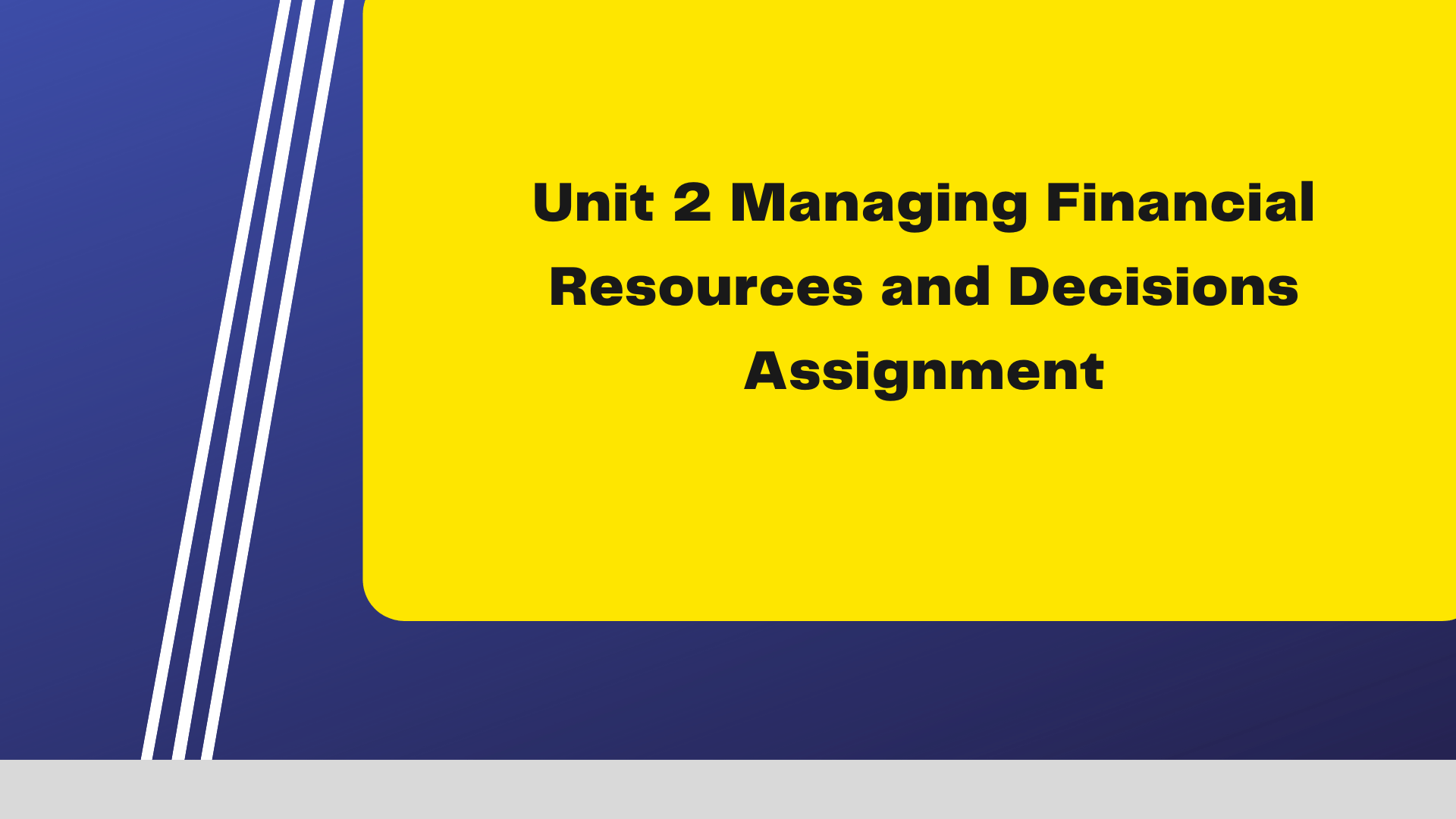 Unit 2 Managing Financial Resources and Decisions Assignment