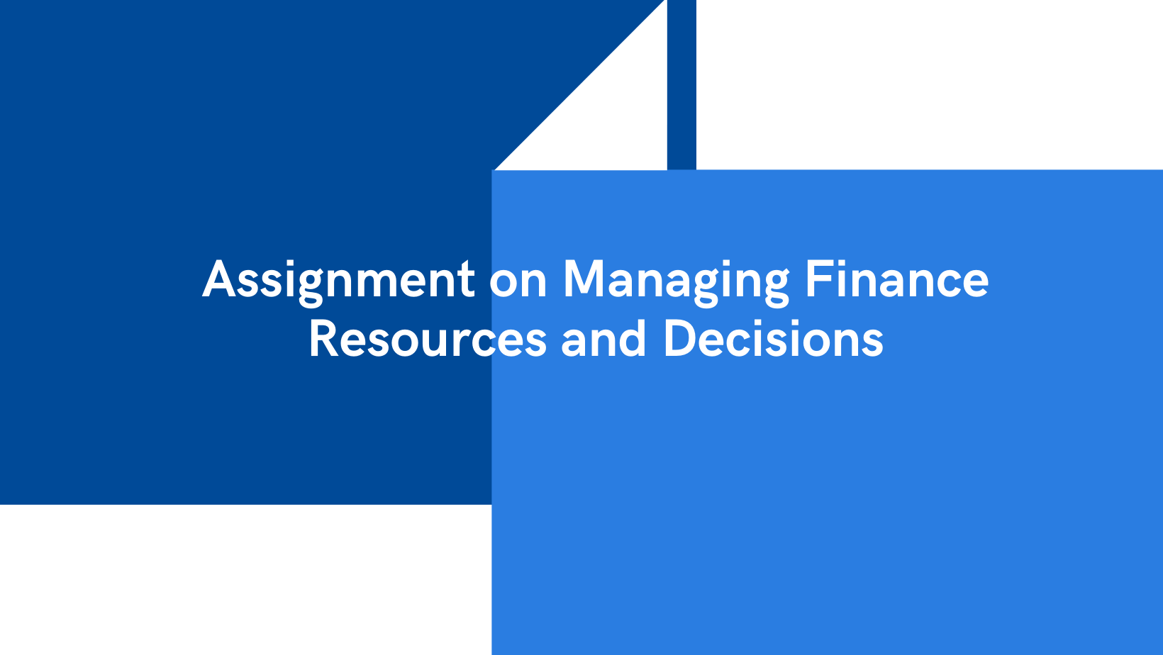 Assignment on Managing Finance Resources and Decisions