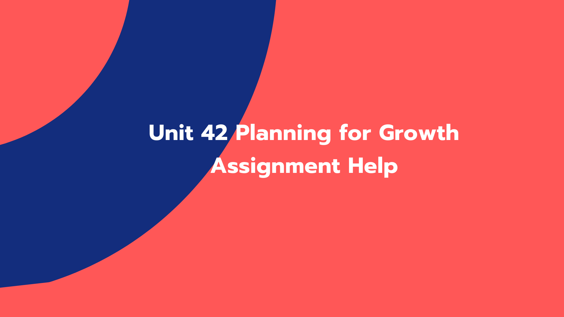 Unit 42 Planning for Growth Assignment Help