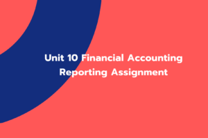 Unit 10 Financial Accounting Reporting Assignment