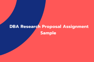 DBA Research Proposal Assignment Sample
