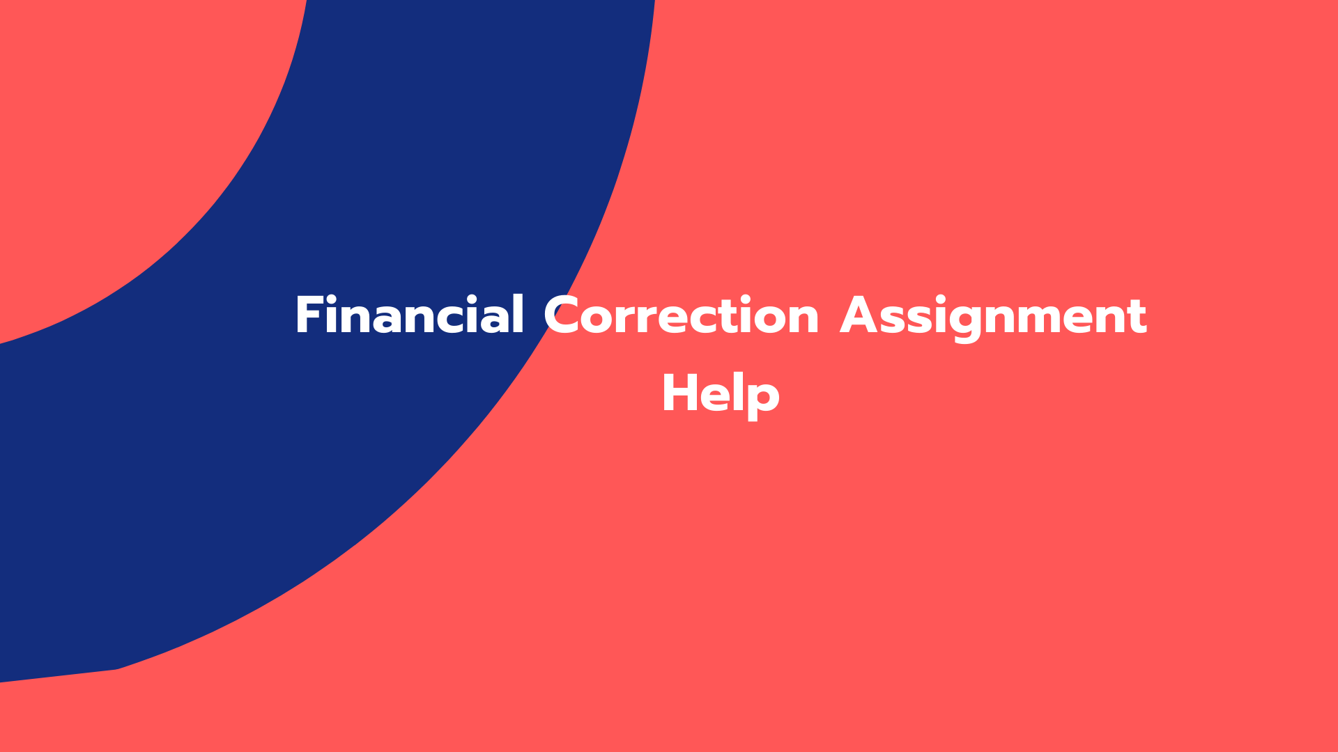 Financial Correction Assignment Help