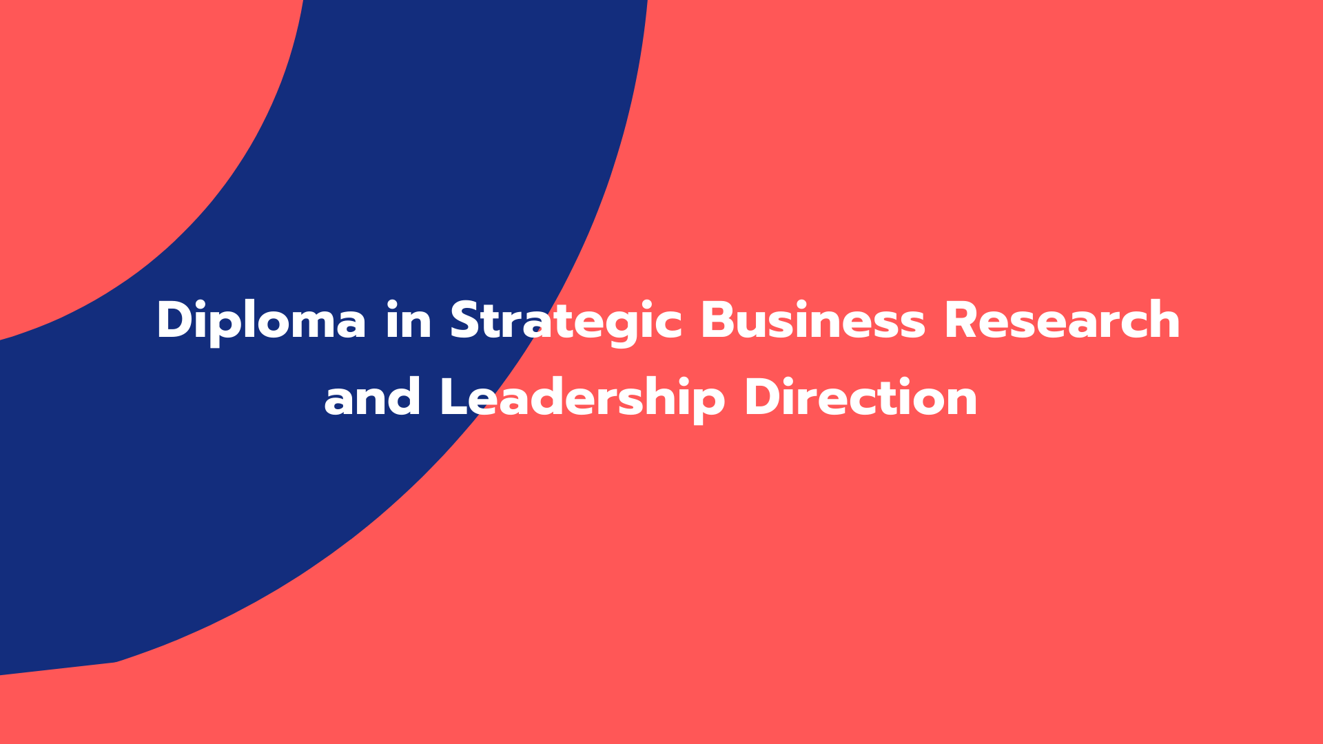 Diploma in Strategic Business Research and Leadership Direction