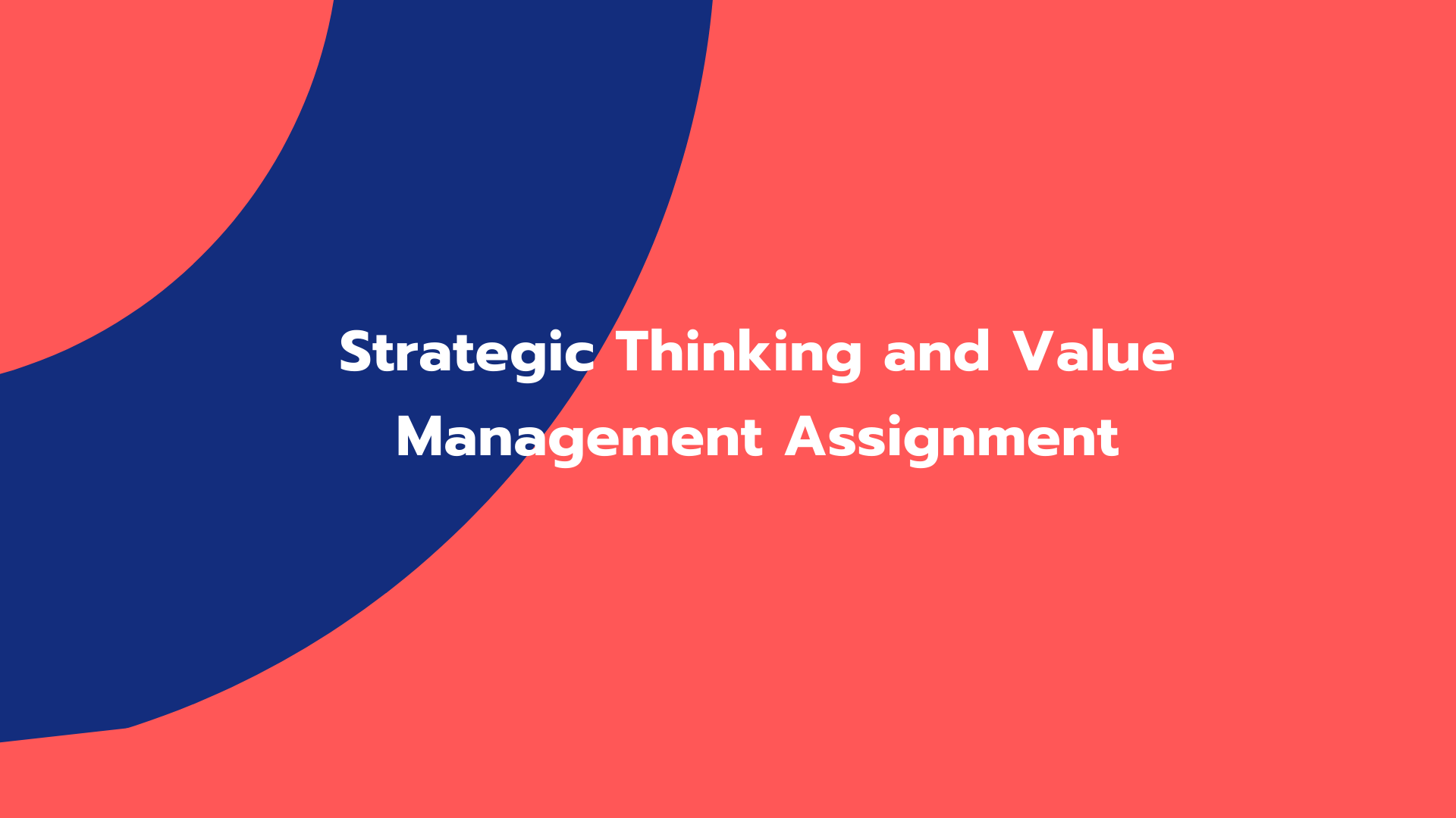 Strategic Thinking and Value Management Assignment