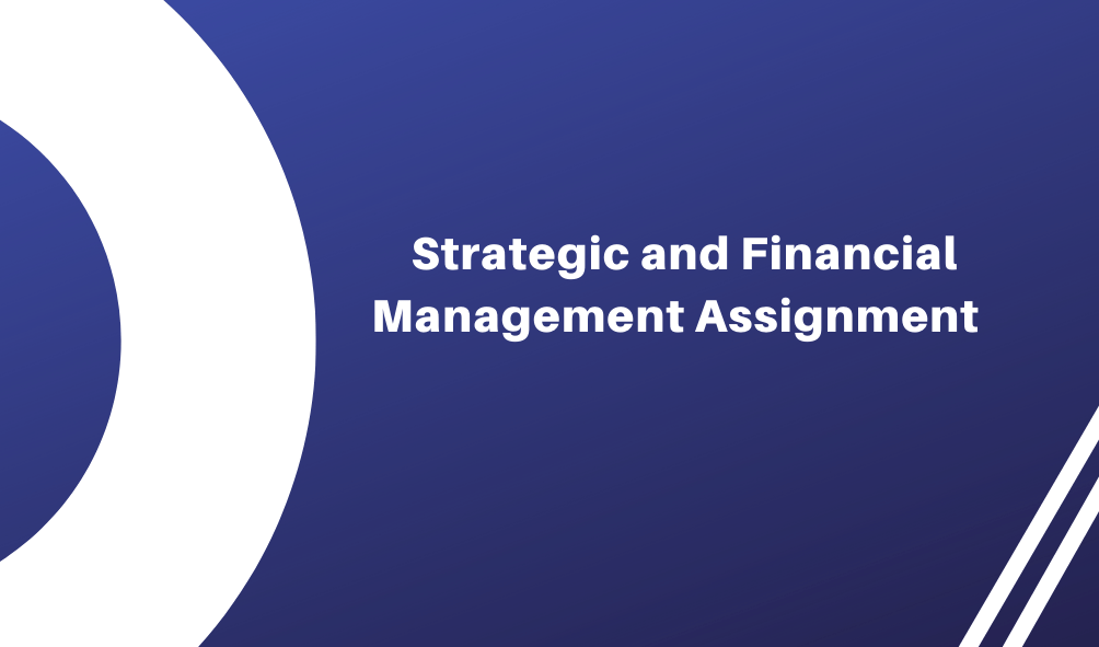 Strategic and Financial Management Assignment