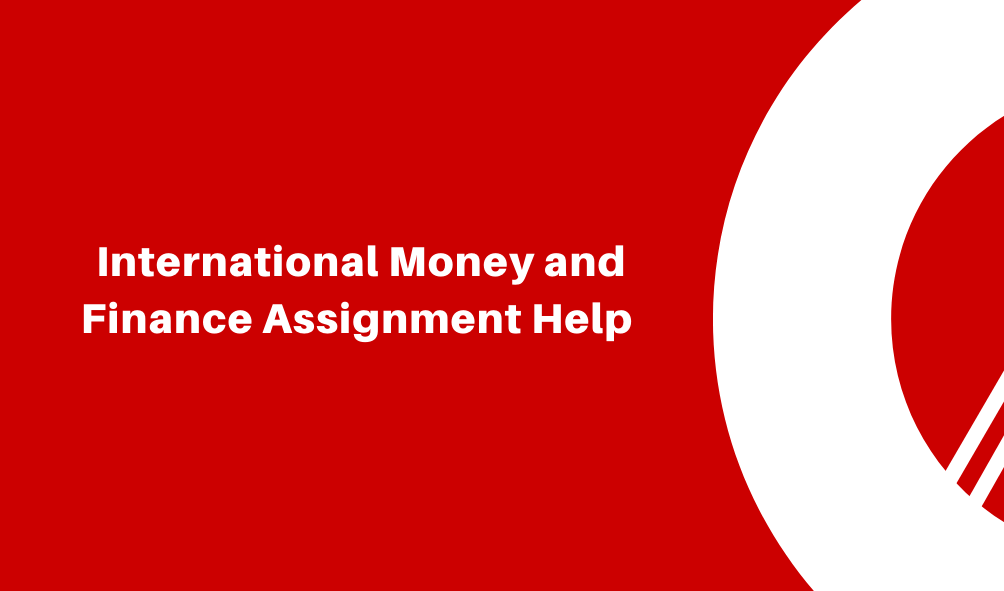 International Money and Finance Assignment Help