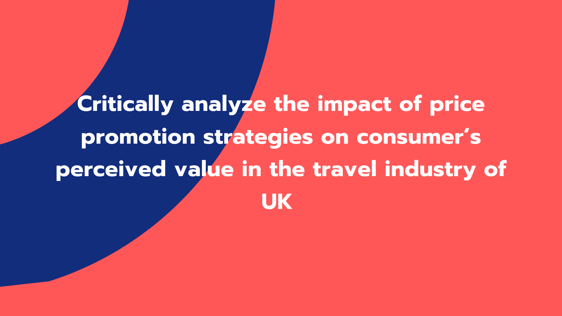 Critically analyze the impact of price promotion strategies on consumer's perceived value in the travel industry of UK