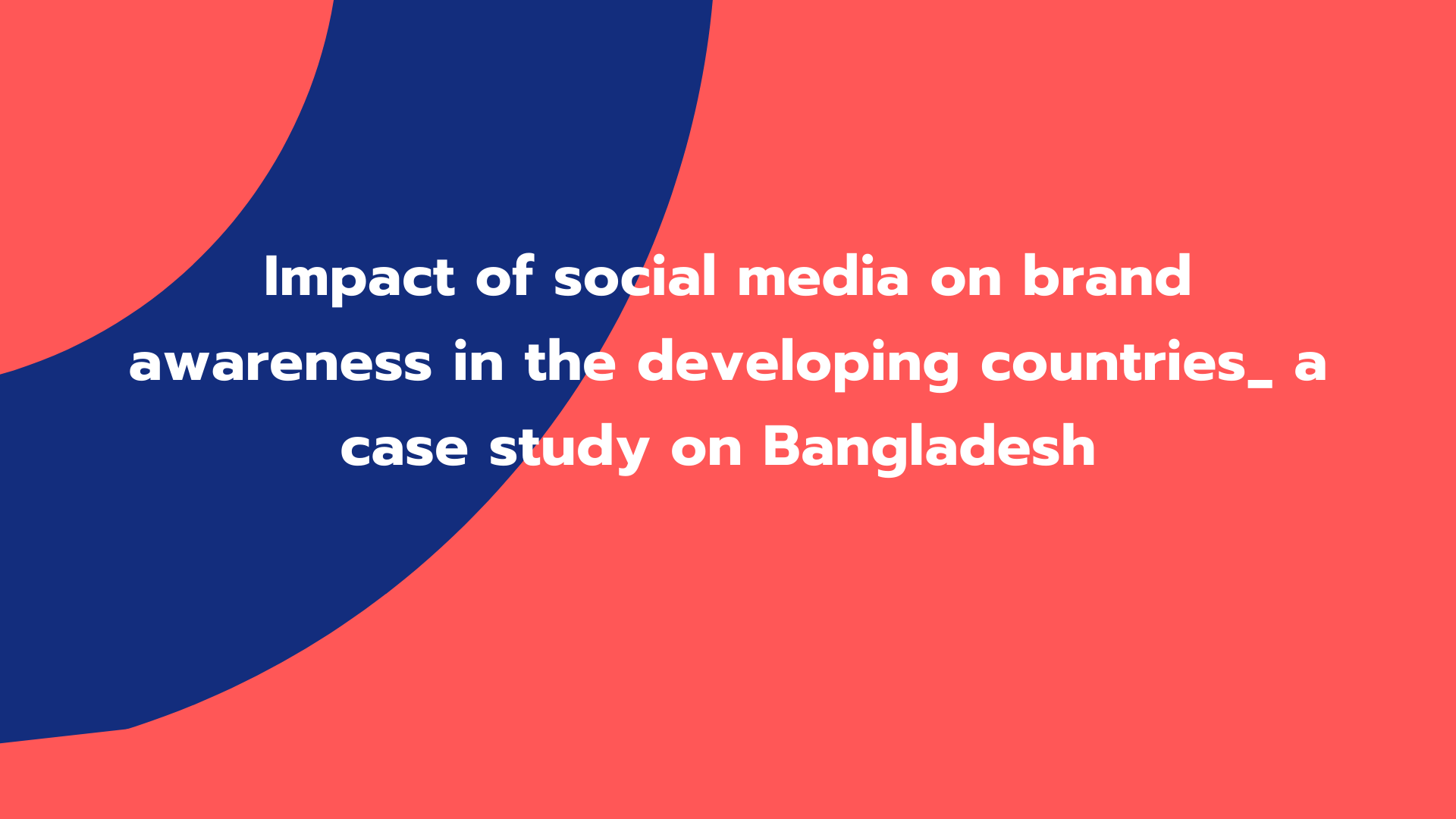 Impact of social media on brand awareness in the developing countries_ a case study on Bangladesh