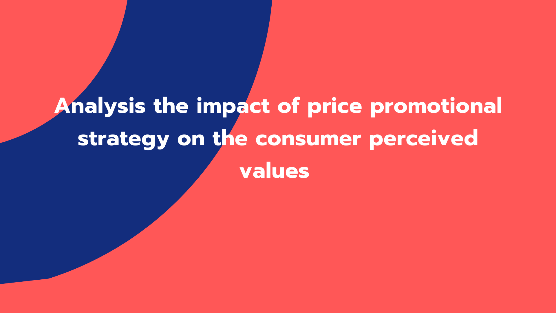 Analysis the impact of price promotional strategy on the consumer perceived values