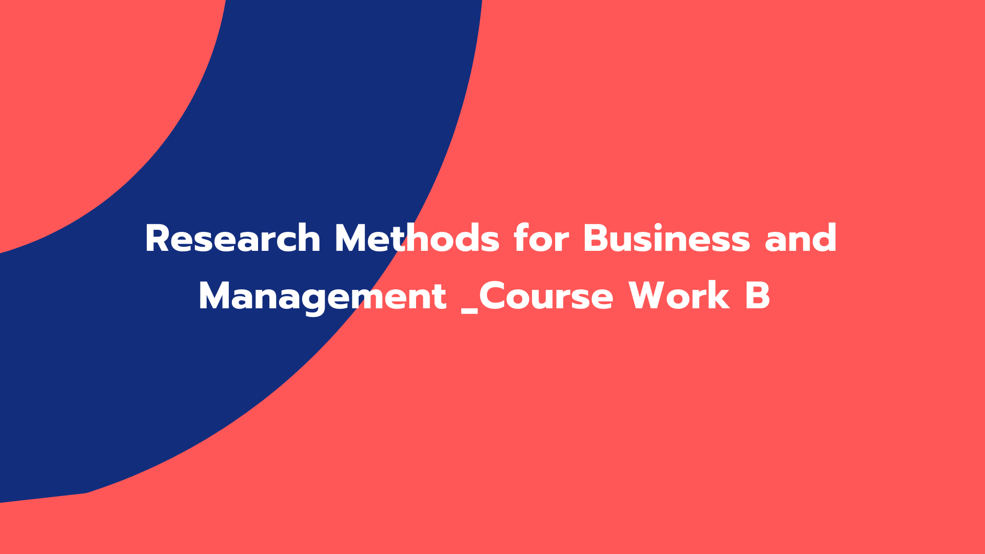 Research Methods for Business and Management _Course Work B
