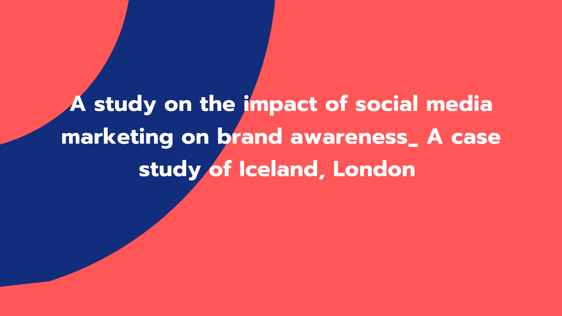 A study on the impact of social media marketing on brand awareness_ A case study of Iceland, London