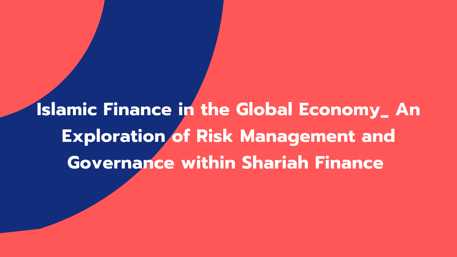 Islamic Finance in the Global Economy_ An Exploration of Risk Management and Governance within Shariah Finance