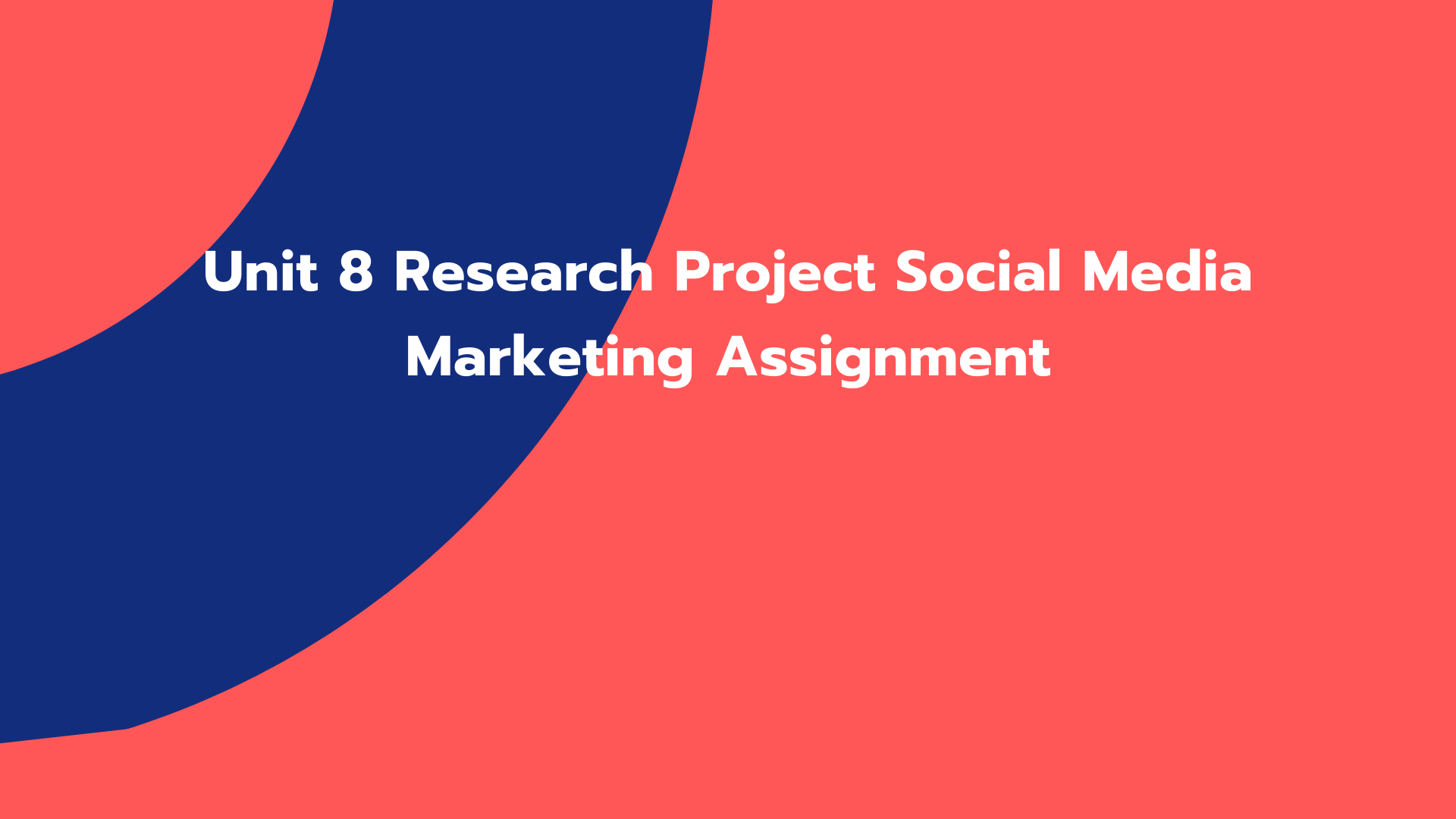 Unit 8 Research Project Social Media Marketing Assignment