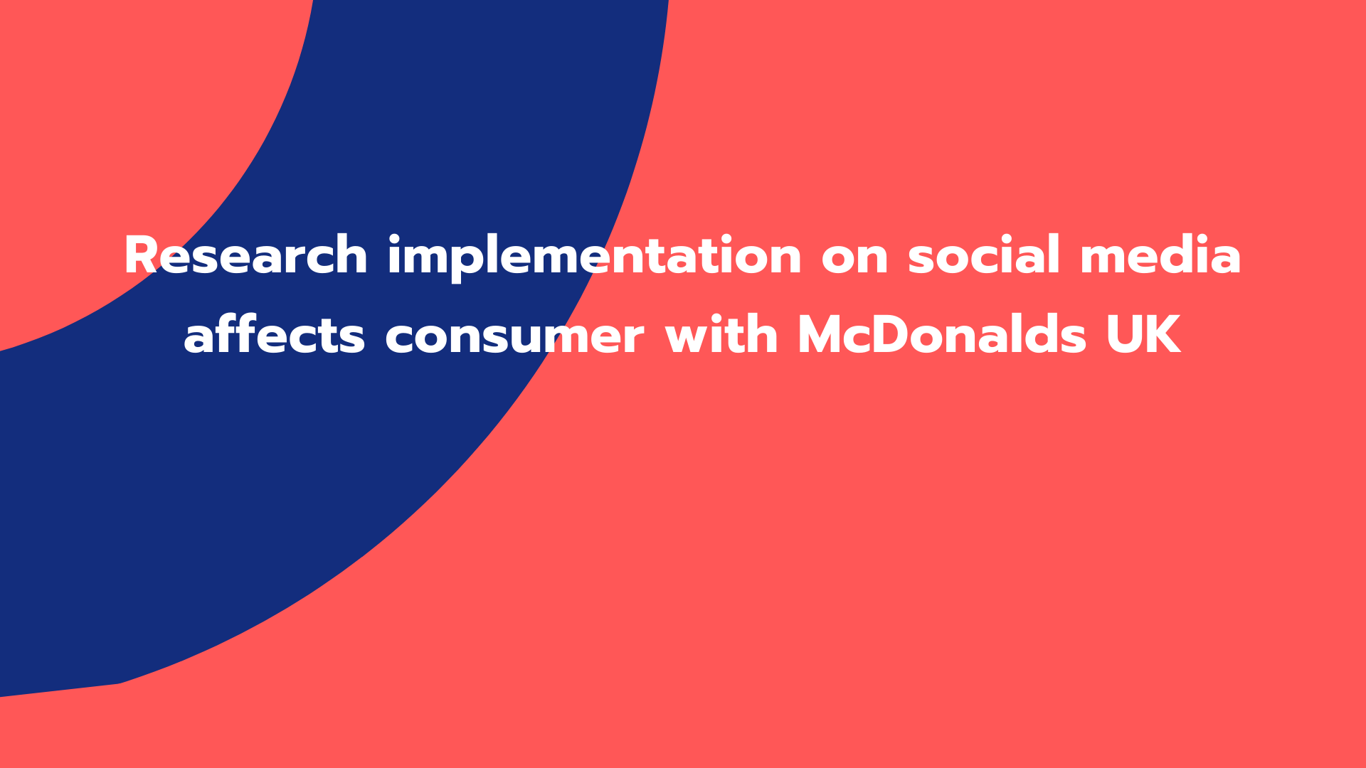 Research implementation on social media affects consumer with McDonalds UK