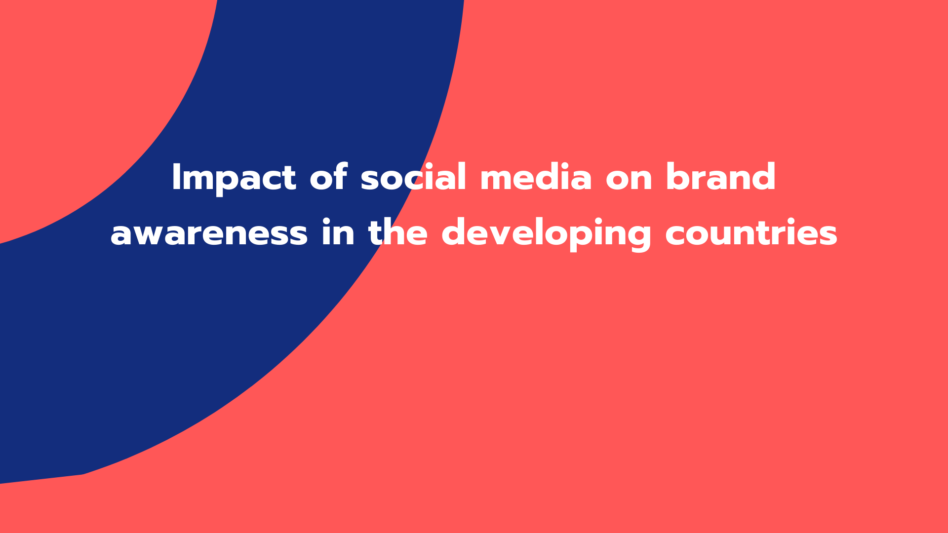 Impact of social media on brand awareness in the developing countries