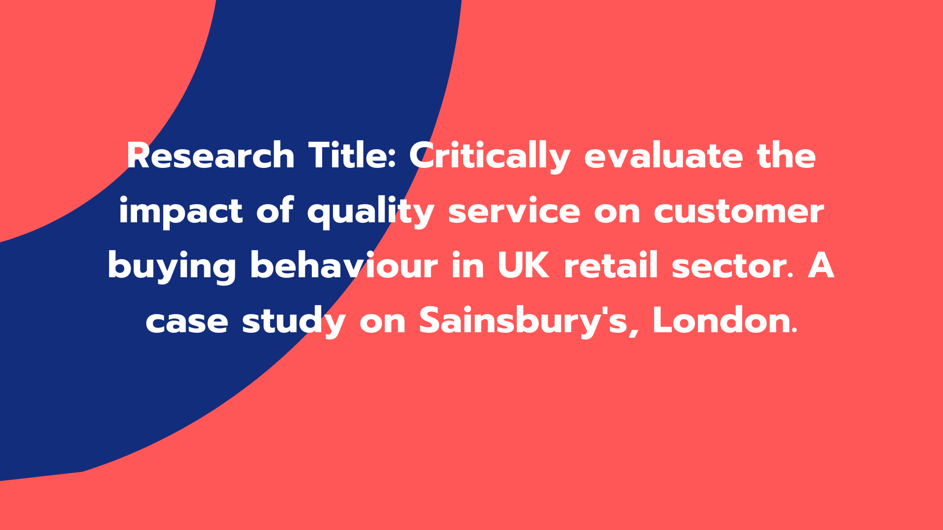 Critically evaluate the impact of quality service on customer buying behaviour in UK retail sector