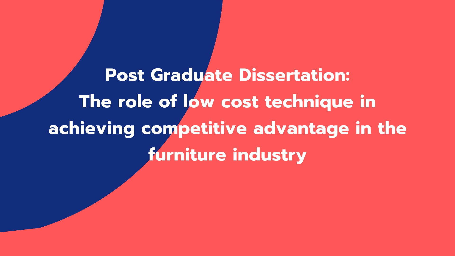 The role of low cost technique in achieving competitive advantage in the furniture industry