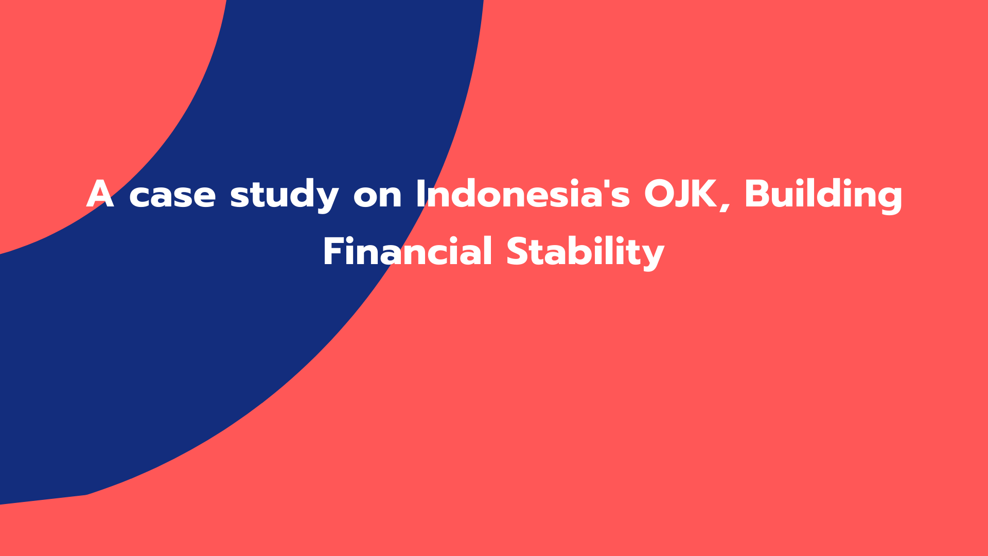 A case study on Indonesia's OJK, Building Financial Stability