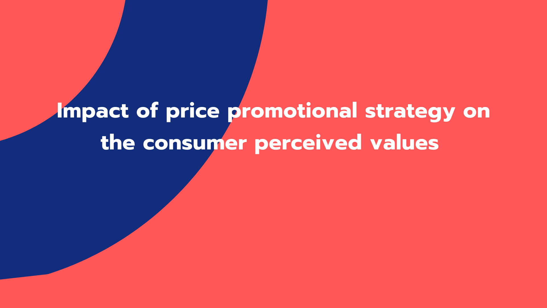 Impact of price promotional strategy on the consumer perceived values