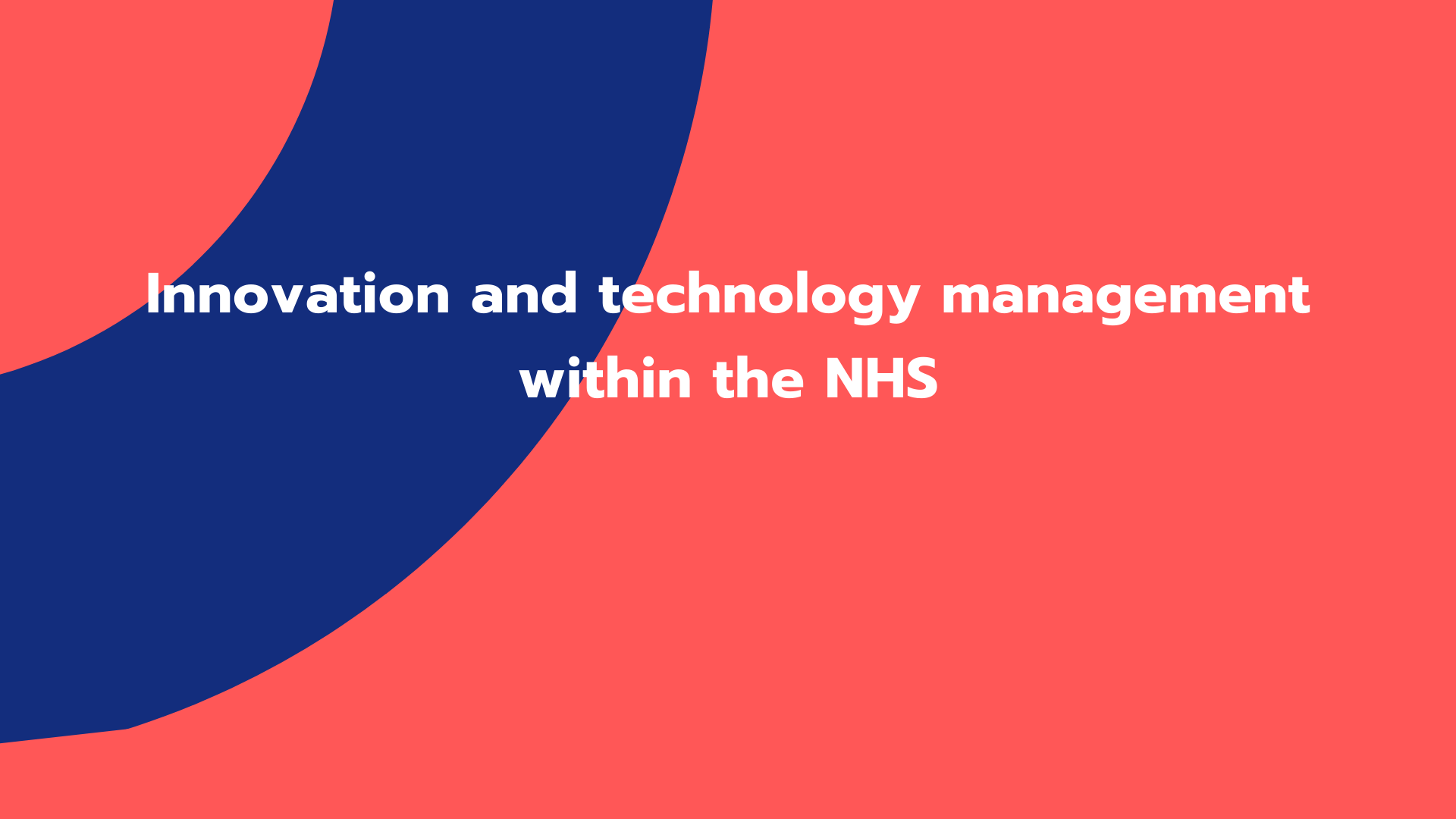 Innovation and technology management within the NHS