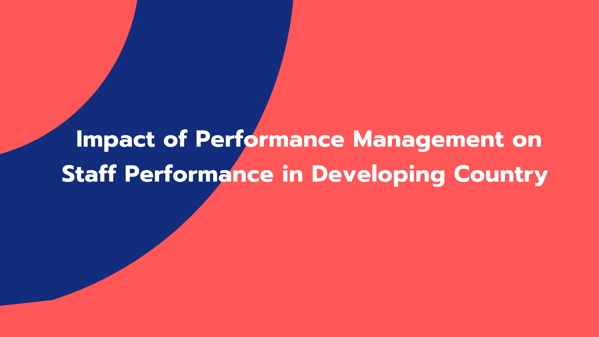 Impact of Performance Management on Staff Performance in Developing Country