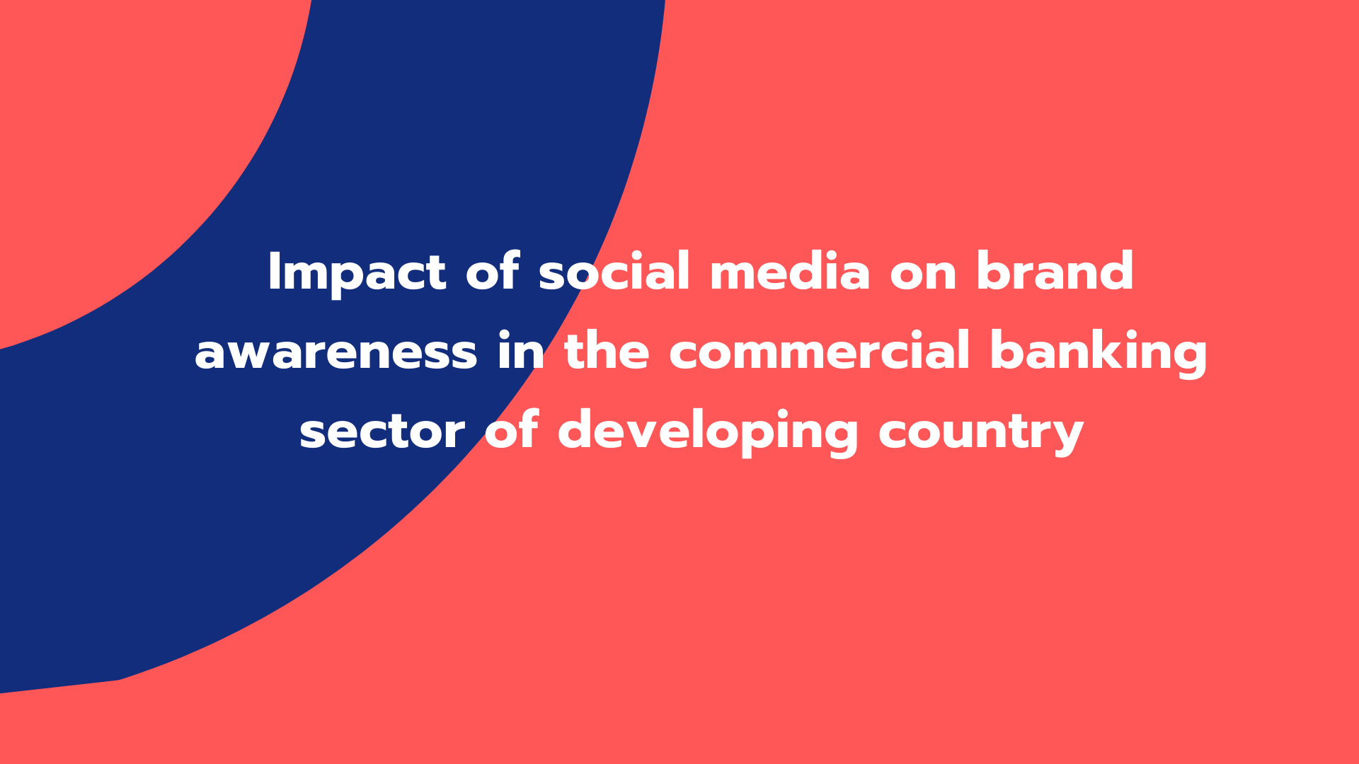 Impact of social media on brand awareness in the commercial banking sector of developing country