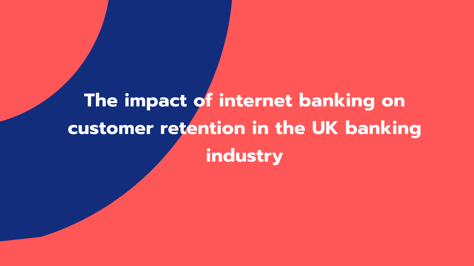 The impact of internet banking on customer retention in the UK banking industry