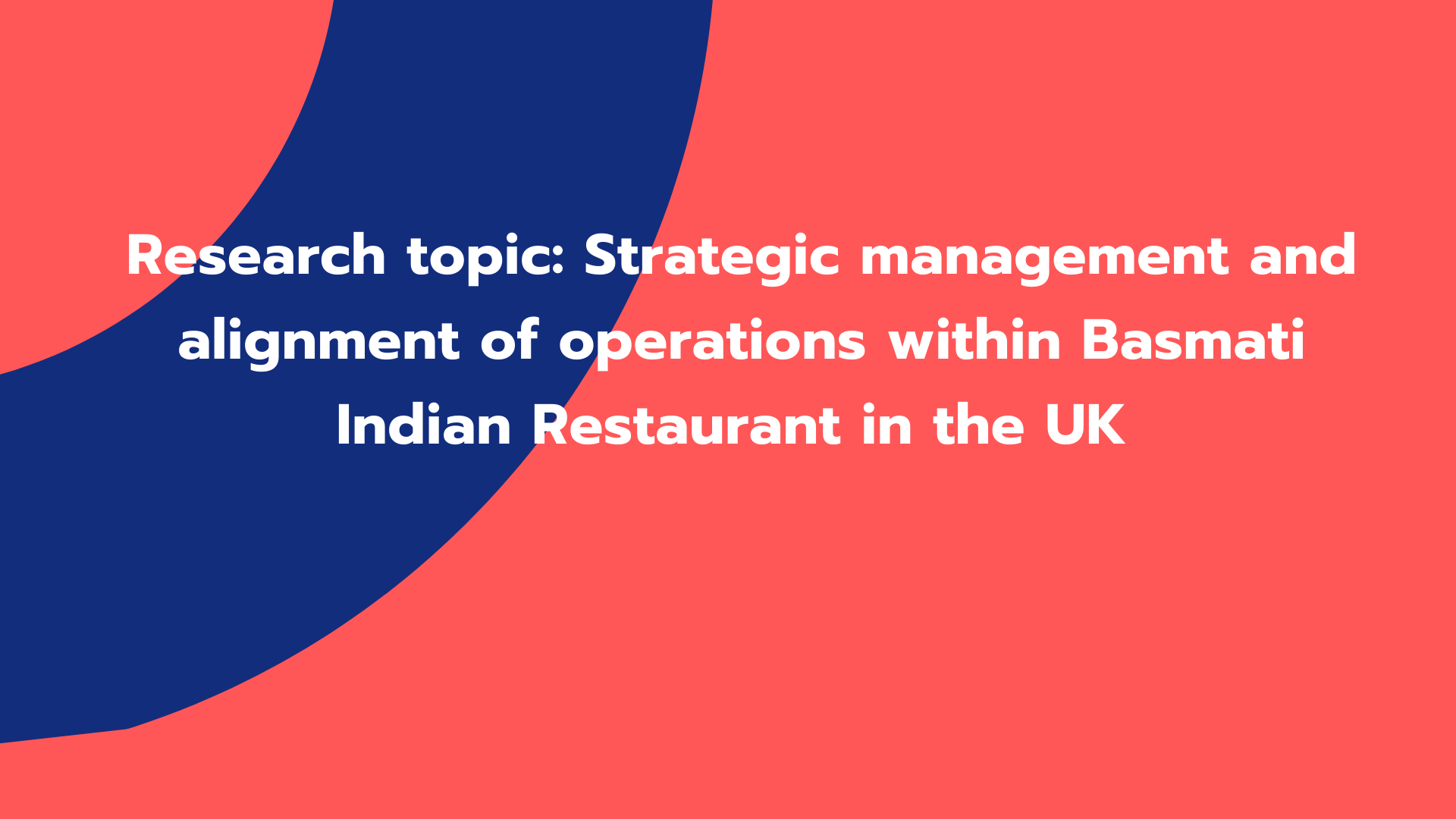 Strategic management and alignment of operations within Basmati Indian Restaurant in UK