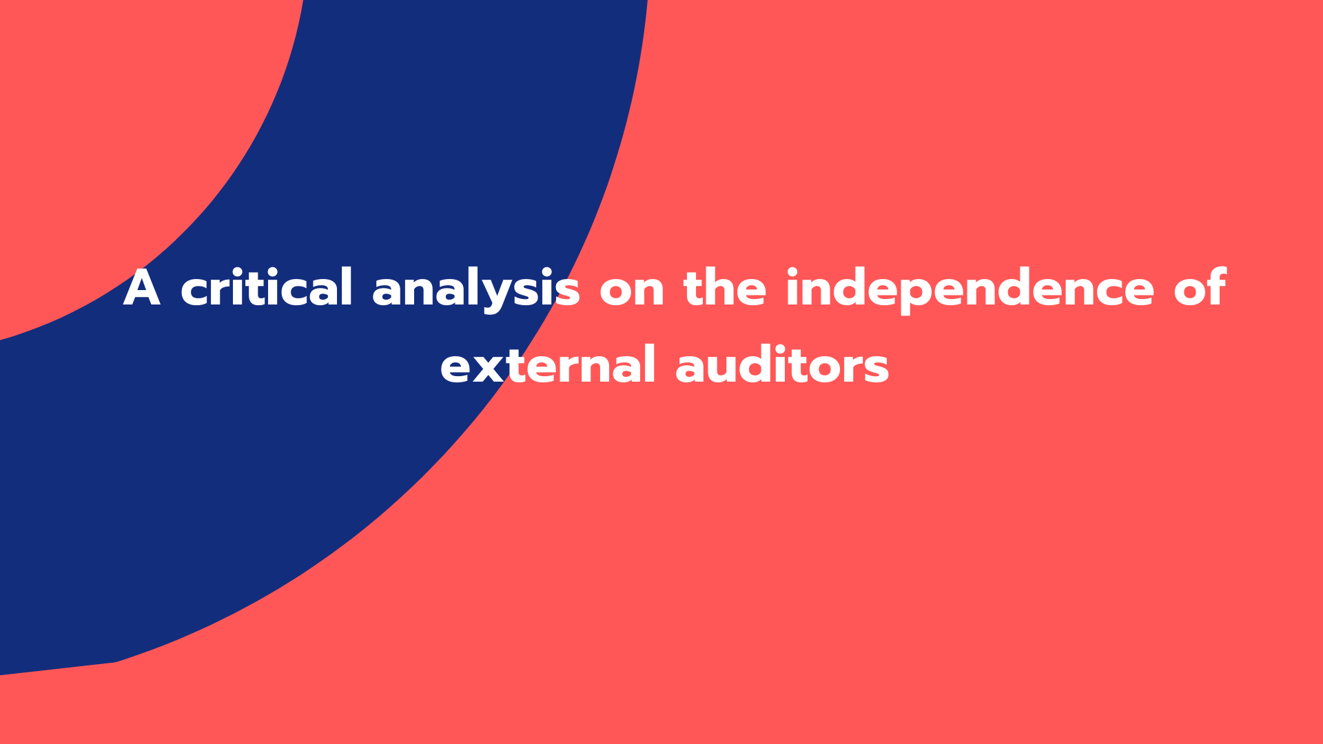 A critical analysis on independence of external auditors