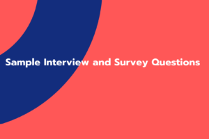 Sample Interview and Survey Questions
