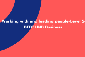 Working with and leading people-Level 5-BTEC HND Business