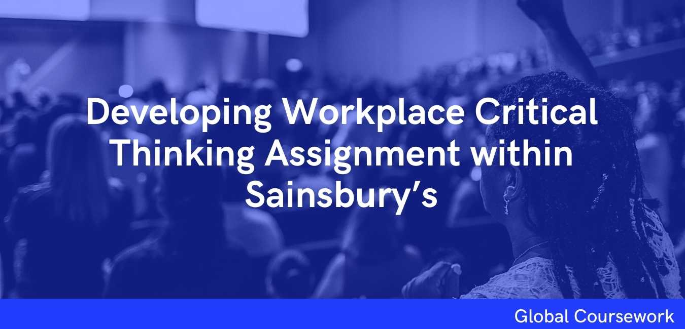 Developing Workplace Critical Thinking Assignment within Sainsbury's