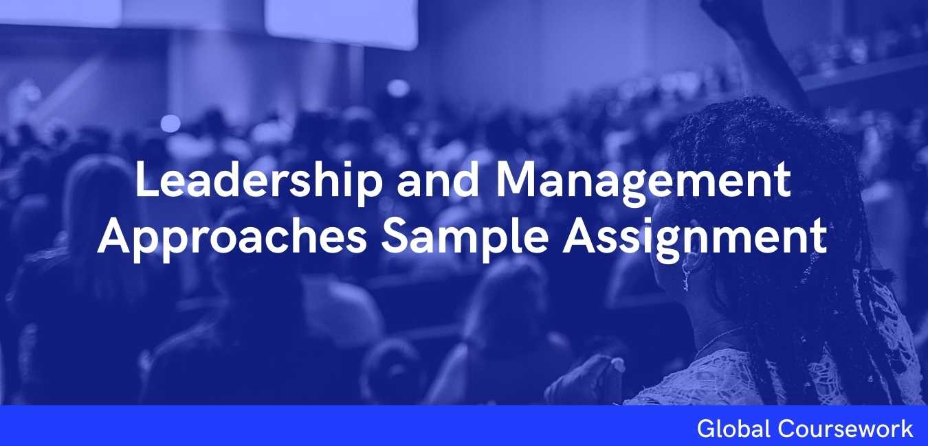 Leadership and Management Approaches Sample Assignment