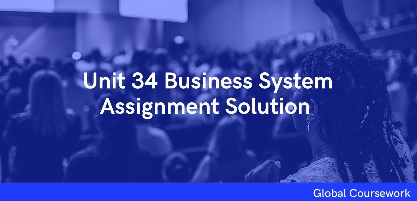 Unit 34 Business System Assignment Solution