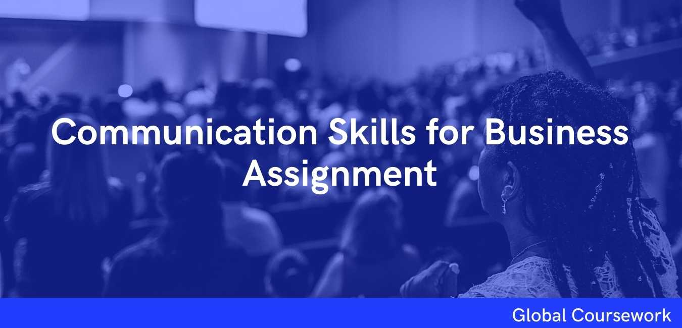 Communication Skills for Business Assignment
