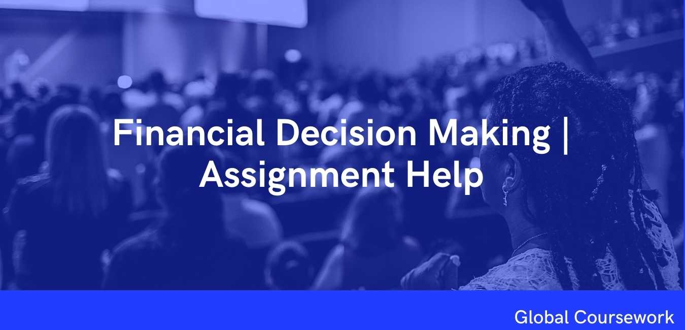 Financial Decision Making | Assignment Help