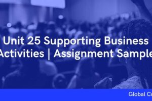 Unit 25 Supporting Business Activities   Assignment Sample