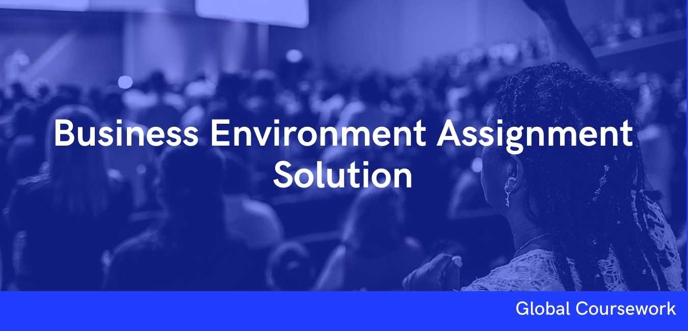 Business Environment Assignment Solution
